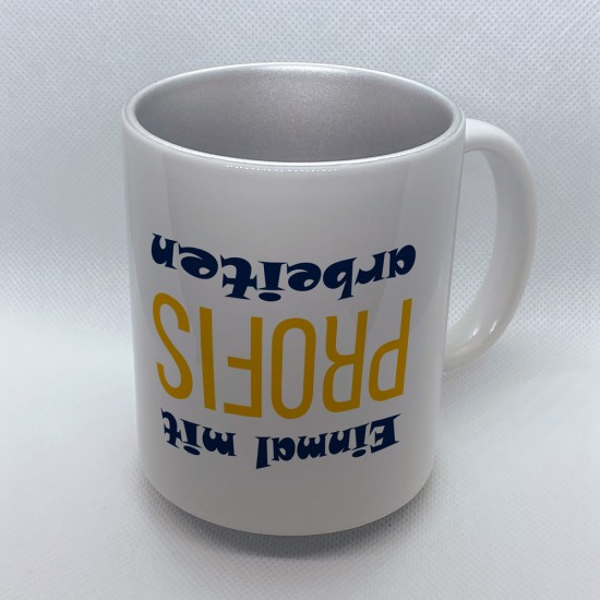 Funny mug printed with motif Einmal mit Profis arbeiten